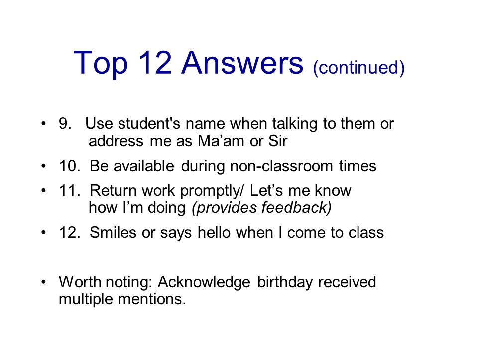 Top 12 Answers (continued) 9.