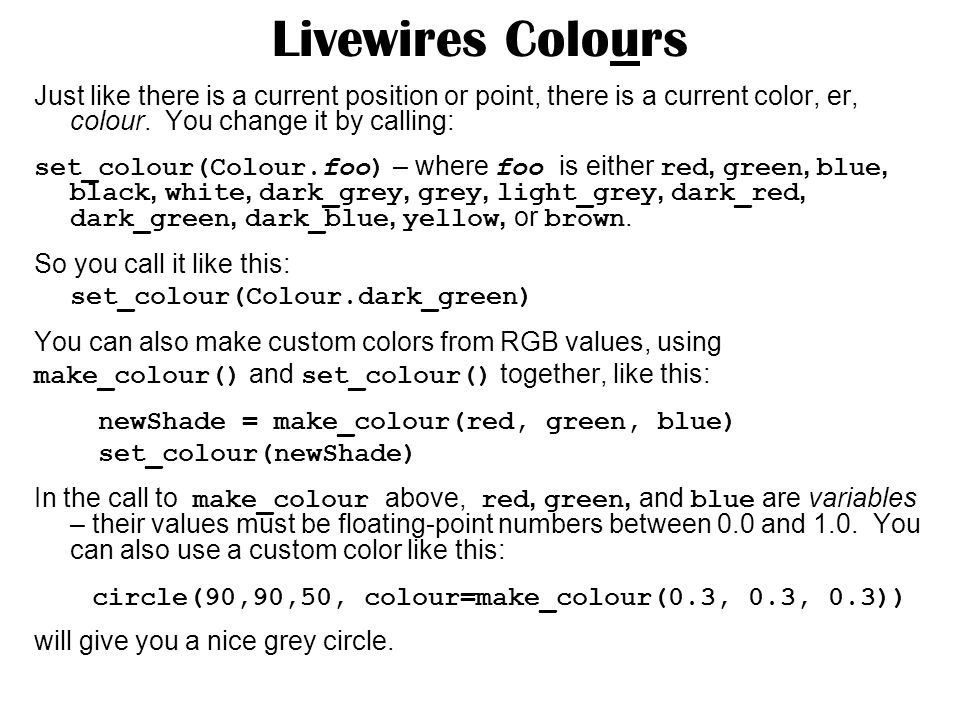 Livewires Colours Just like there is a current position or point, there is a current color, er, colour.