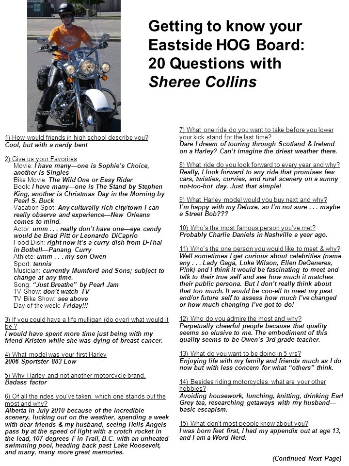 Getting to know your Eastside HOG Board: 20 Questions with Sheree Collins 7) What one ride do you want to take before you lower your kick stand for th
