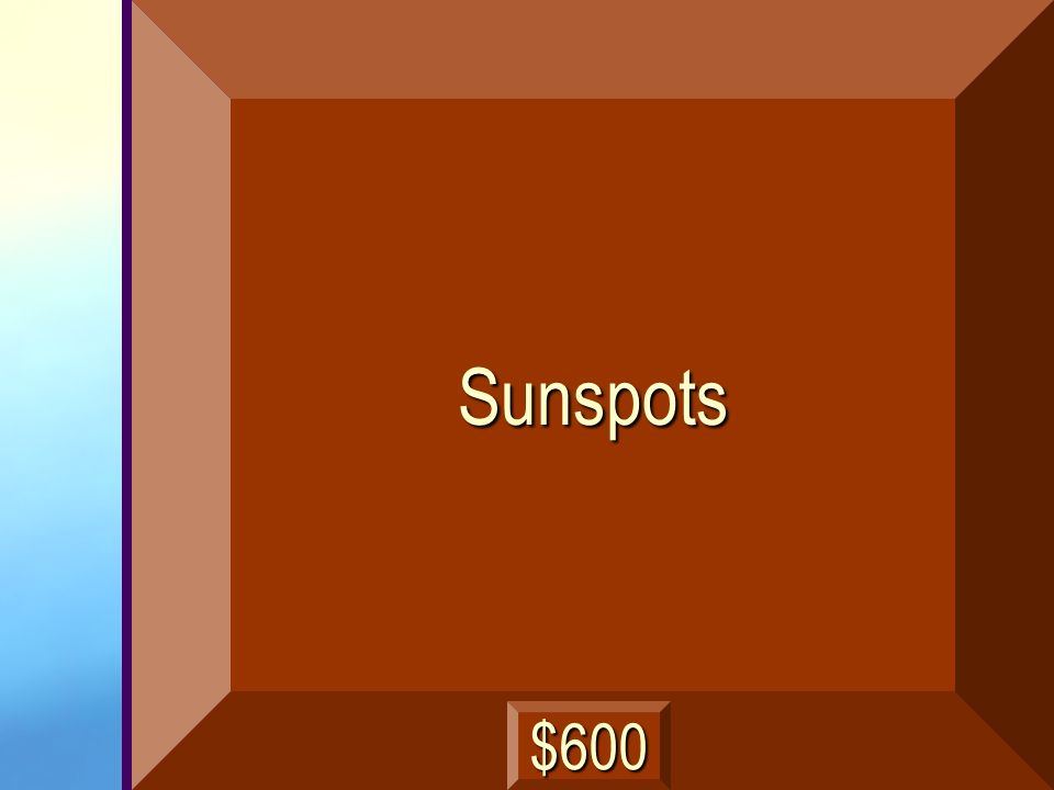 Dark spots on the sun a called …. next
