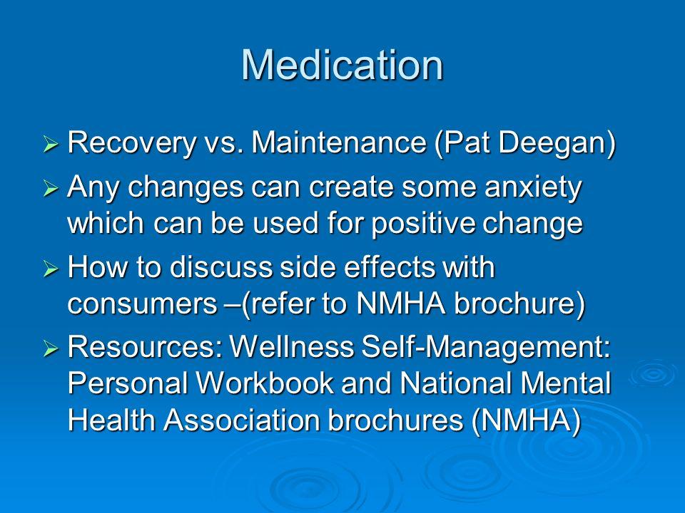 Medication Recovery vs. Maintenance (Pat Deegan) Recovery vs.