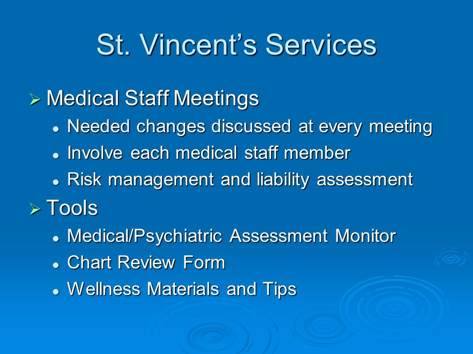 St. Vincents Services Medical Staff Meetings Medical Staff Meetings Needed changes discussed at every meeting Needed changes discussed at every meetin