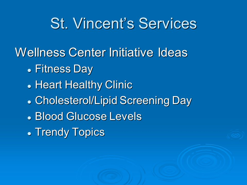 St. Vincents Services Wellness Center Initiative Ideas Fitness Day Fitness Day Heart Healthy Clinic Heart Healthy Clinic Cholesterol/Lipid Screening D