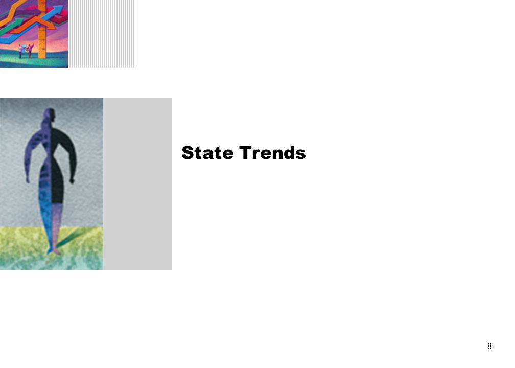 8 State Trends