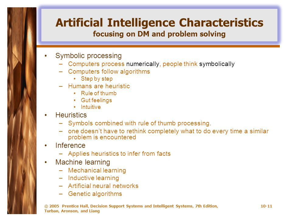 © 2005 Prentice Hall, Decision Support Systems and Intelligent Systems, 7th Edition, Turban, Aronson, and Liang 10-11 Artificial Intelligence Characte