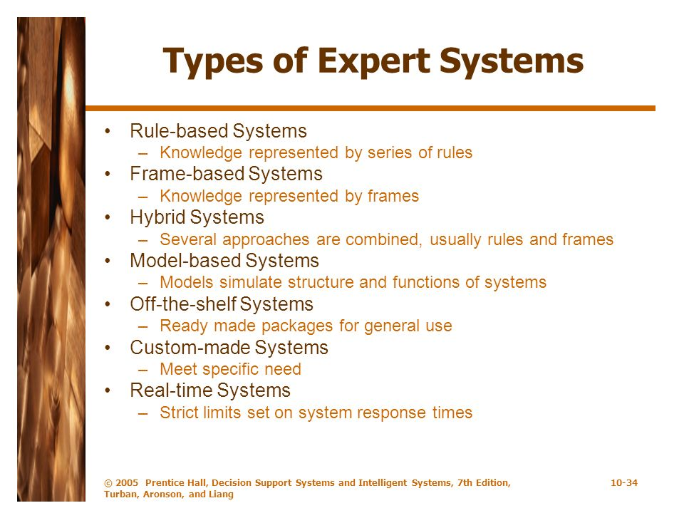 © 2005 Prentice Hall, Decision Support Systems and Intelligent Systems, 7th Edition, Turban, Aronson, and Liang 10-34 Types of Expert Systems Rule-bas