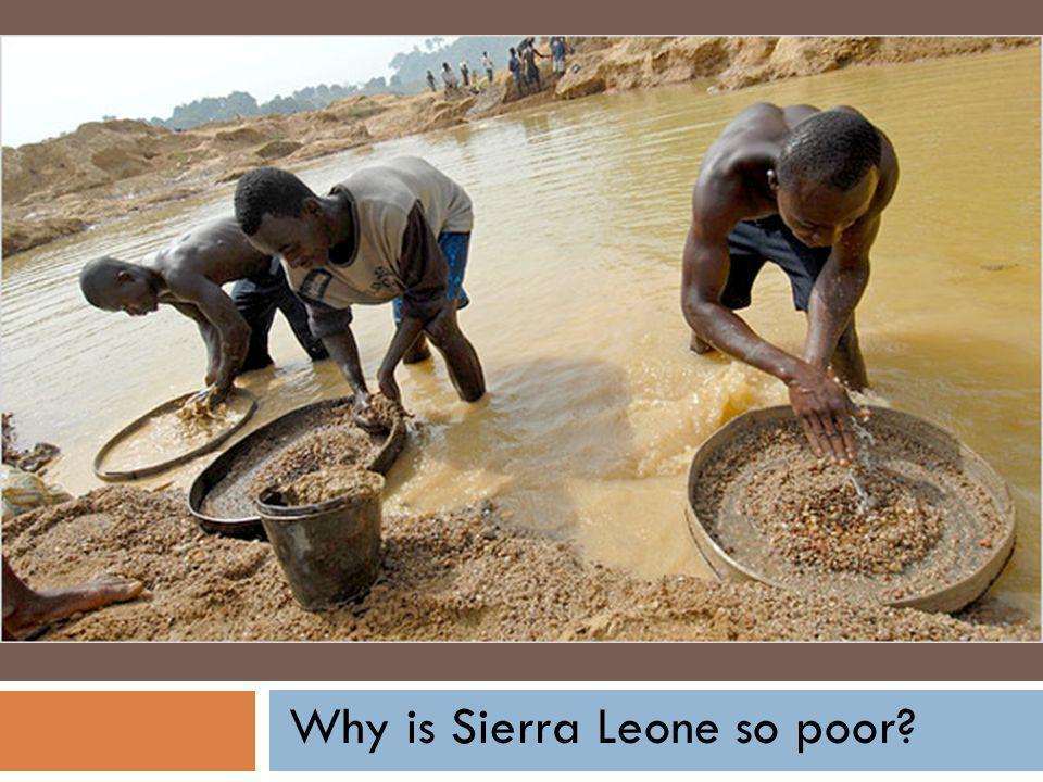 Why is Sierra Leone so poor?
