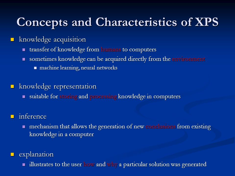 Concepts and Characteristics of XPS knowledge acquisition knowledge acquisition transfer of knowledge from humans to computers transfer of knowledge f