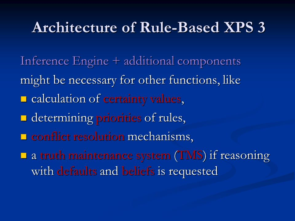 Architecture of Rule-Based XPS 3 Inference Engine + additional components might be necessary for other functions, like calculation of certainty values