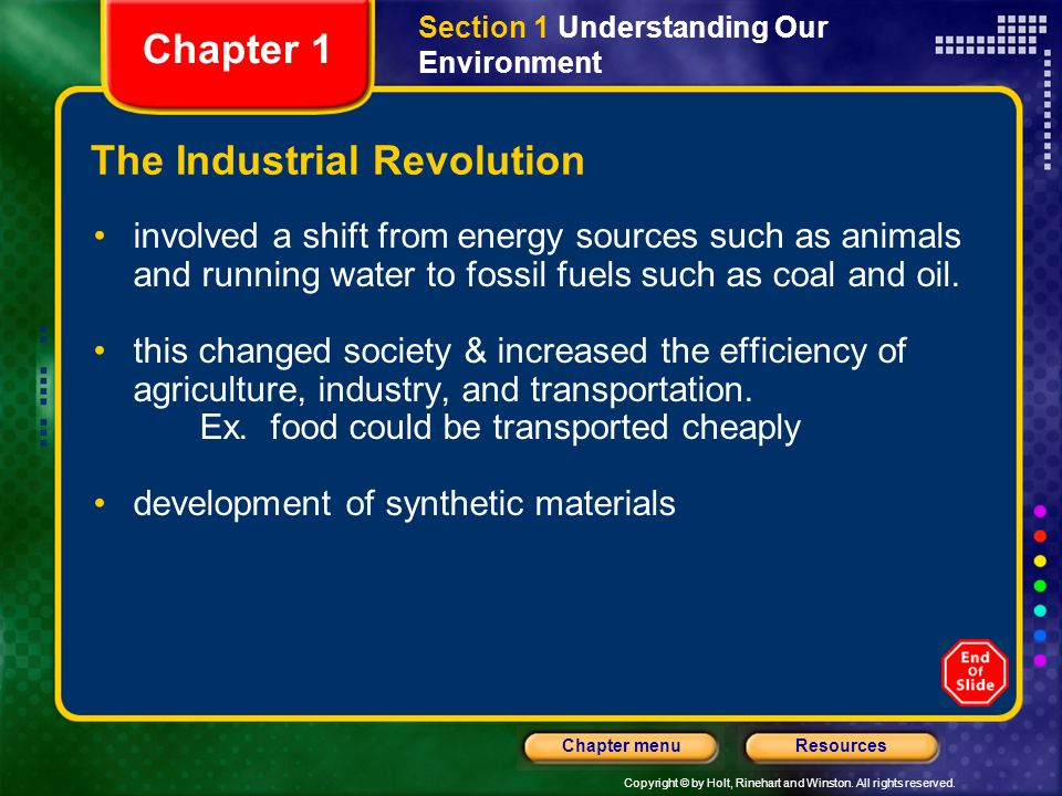 Copyright © by Holt, Rinehart and Winston. All rights reserved. ResourcesChapter menu The Industrial Revolution involved a shift from energy sources s