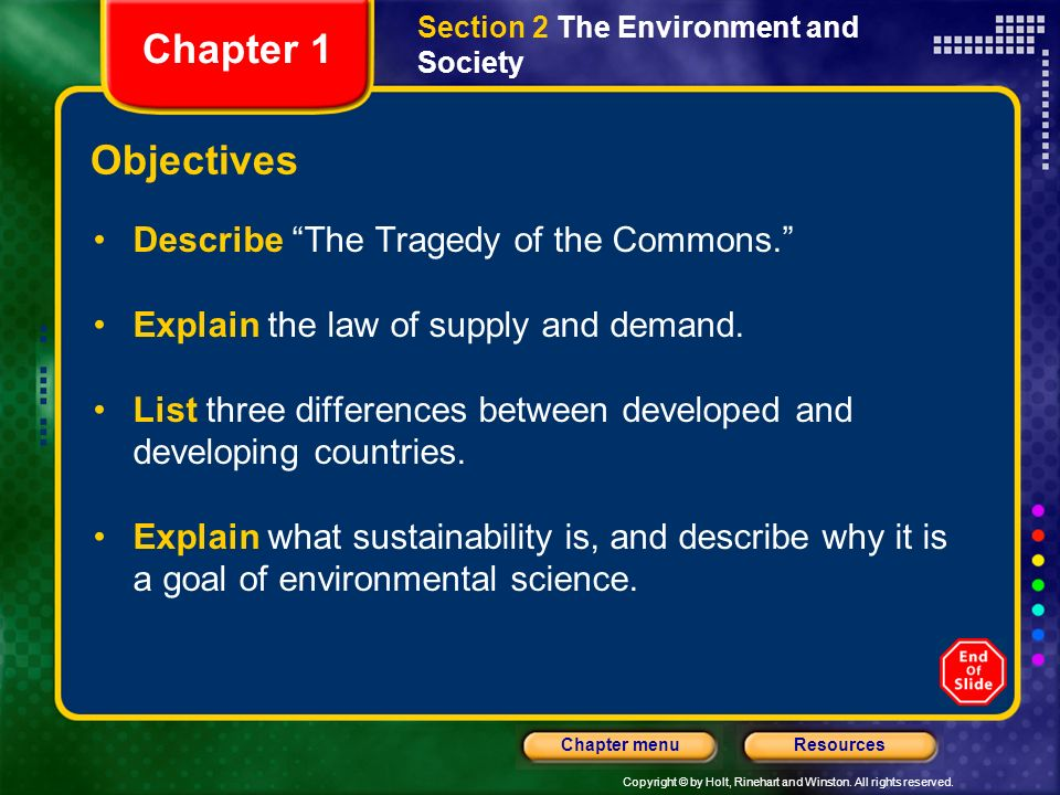 Copyright © by Holt, Rinehart and Winston. All rights reserved. ResourcesChapter menu Section 2 The Environment and Society Objectives Describe The Tr