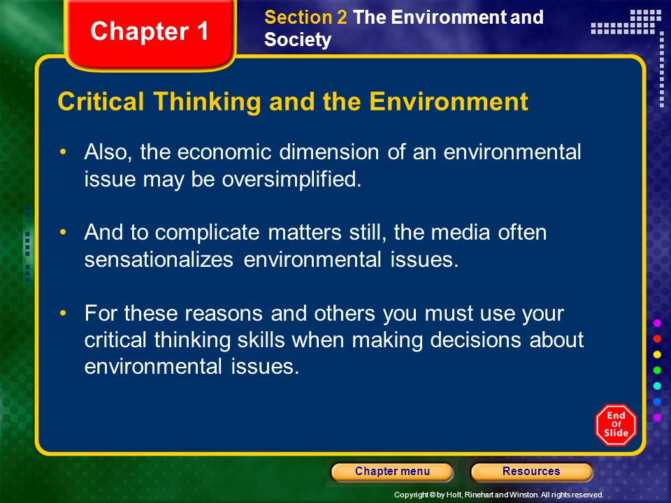 Copyright © by Holt, Rinehart and Winston. All rights reserved. ResourcesChapter menu Critical Thinking and the Environment Also, the economic dimensi