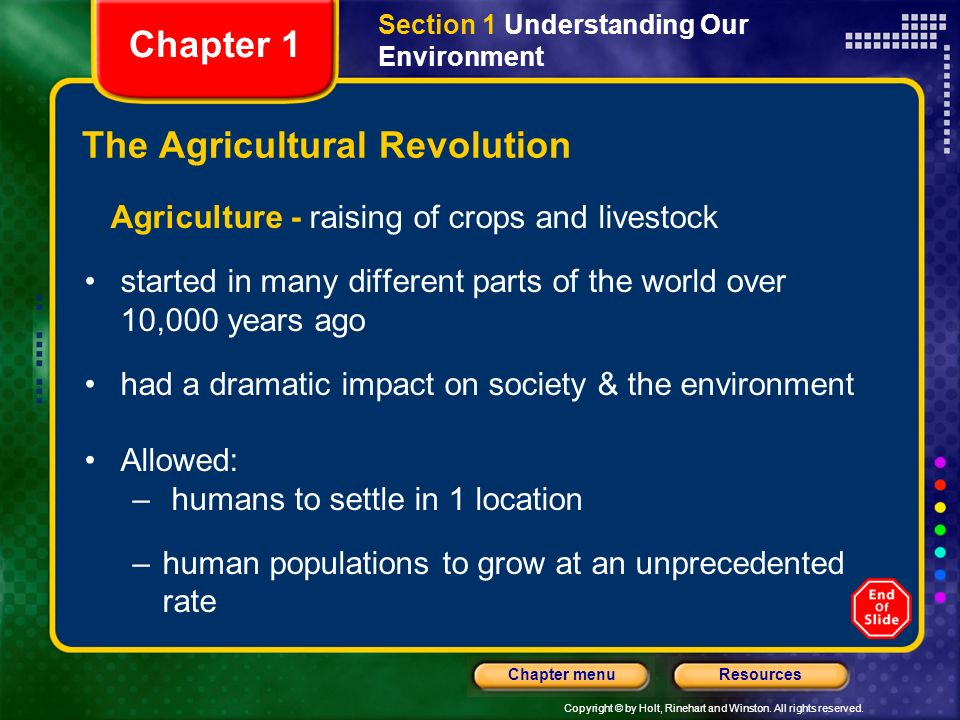 Copyright © by Holt, Rinehart and Winston. All rights reserved. ResourcesChapter menu The Agricultural Revolution Agriculture - raising of crops and l