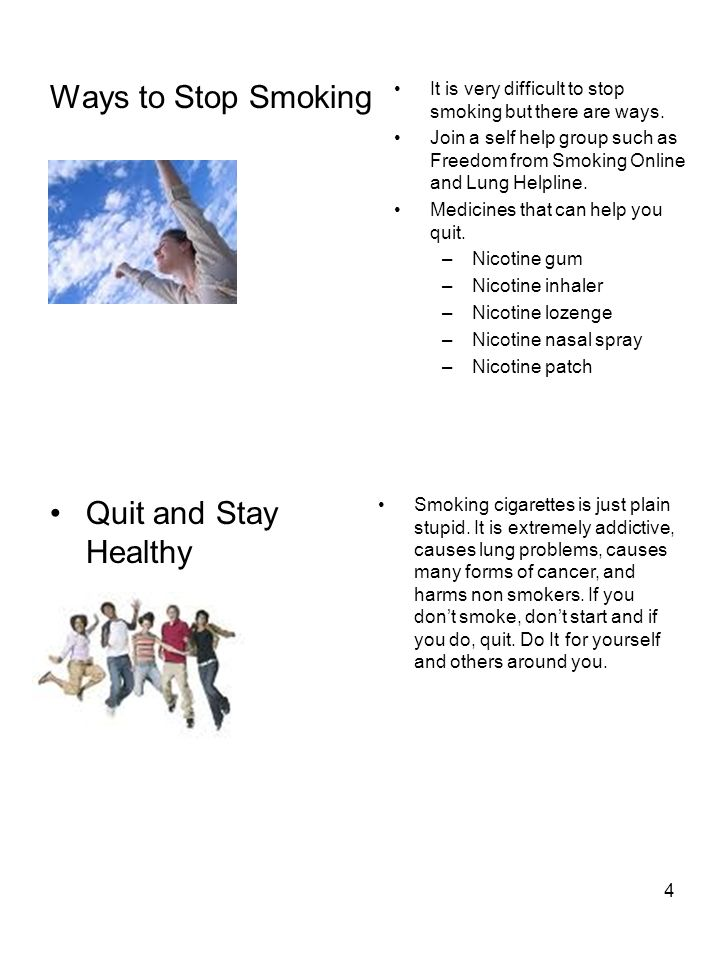 4 Ways to Stop Smoking Quit and Stay Healthy It is very difficult to stop smoking but there are ways.