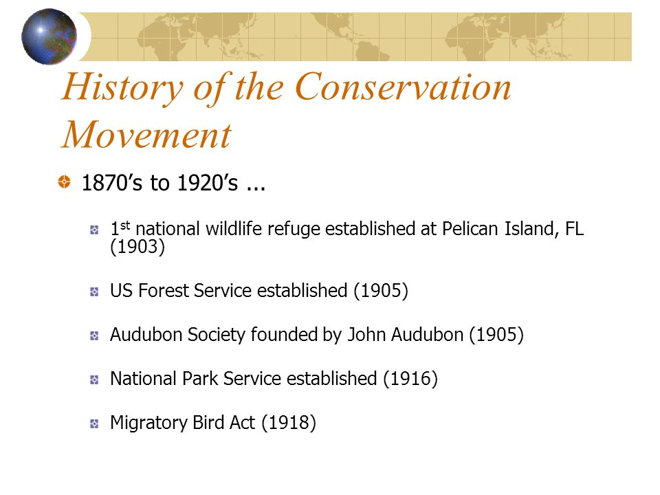 History of the Conservation Movement 1870s to 1920s...