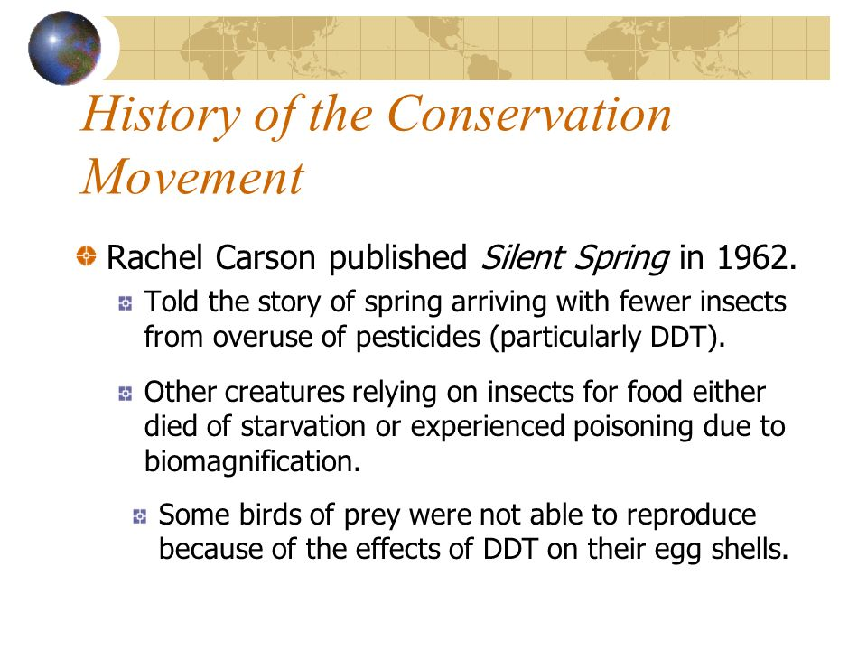 History of the Conservation Movement Rachel Carson published Silent Spring in 1962.