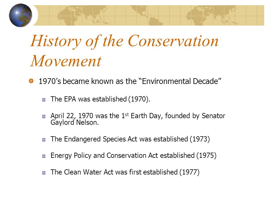 1970s became known as the Environmental Decade The EPA was established (1970).