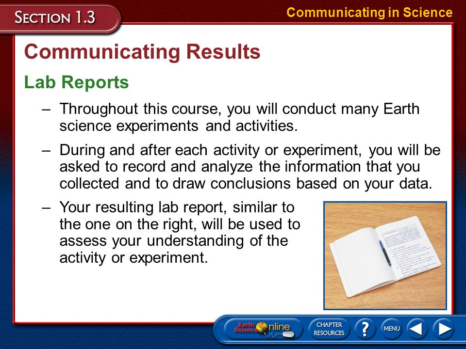 Communicating Results One important goal of science is to make results available to others. Communicating in Science Communicating scientific data and