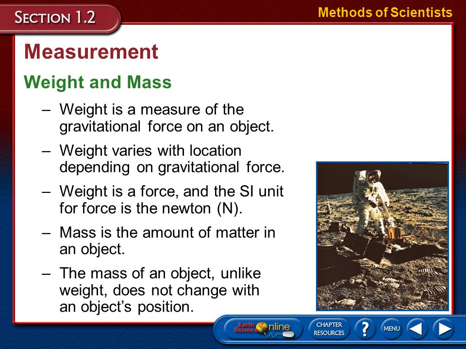 Measurement Length Methods of Scientists –The standard SI unit to measure length is the meter (m).