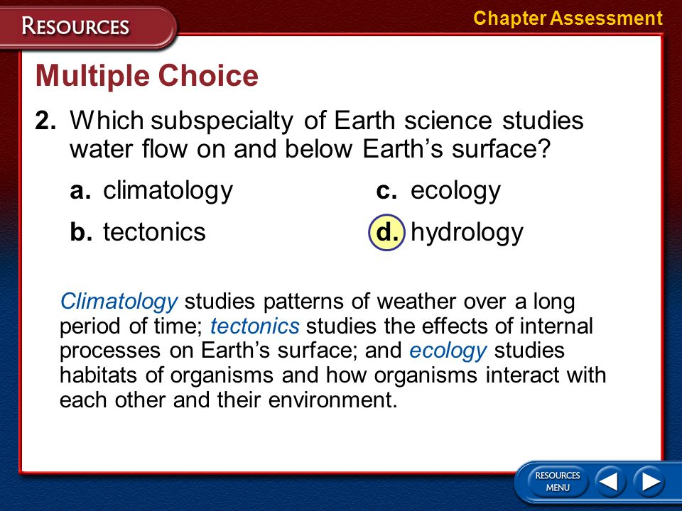 1.Which branch of Earth science studies the air that surrounds our planet? a.astronomyc.geology b.meteorologyd.oceanography Multiple Choice Chapter As