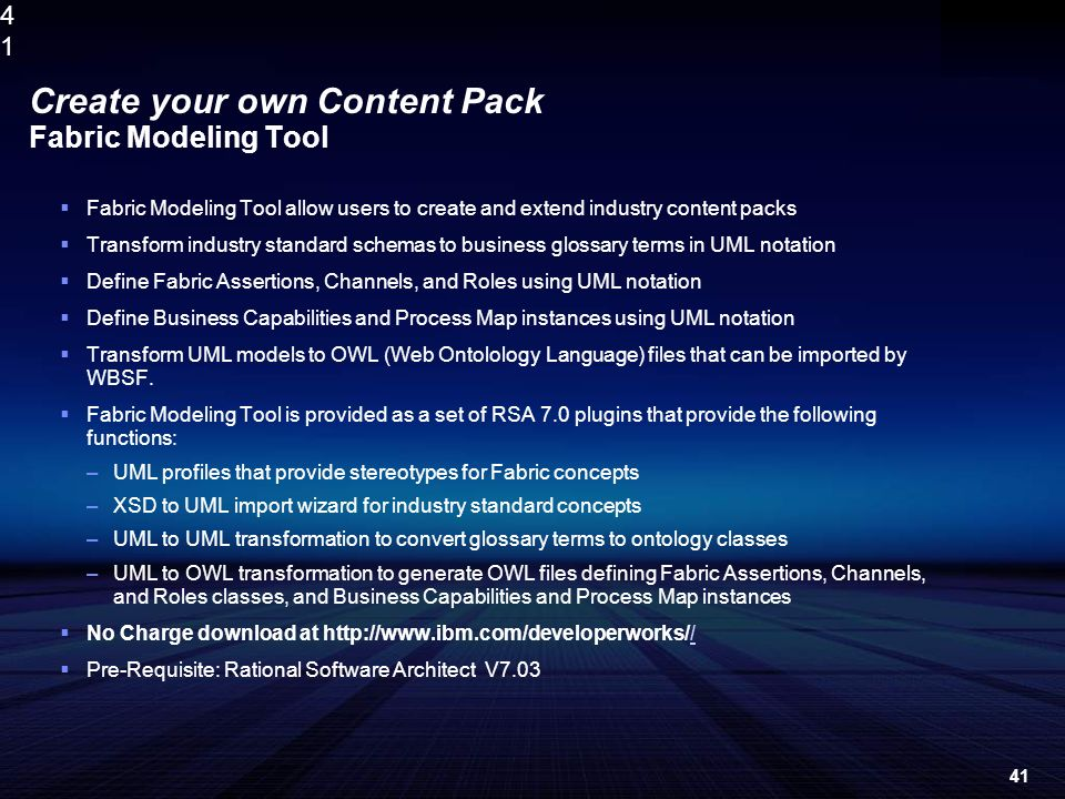 4141 Create your own Content Pack Fabric Modeling Tool Fabric Modeling Tool allow users to create and extend industry content packs Transform industry
