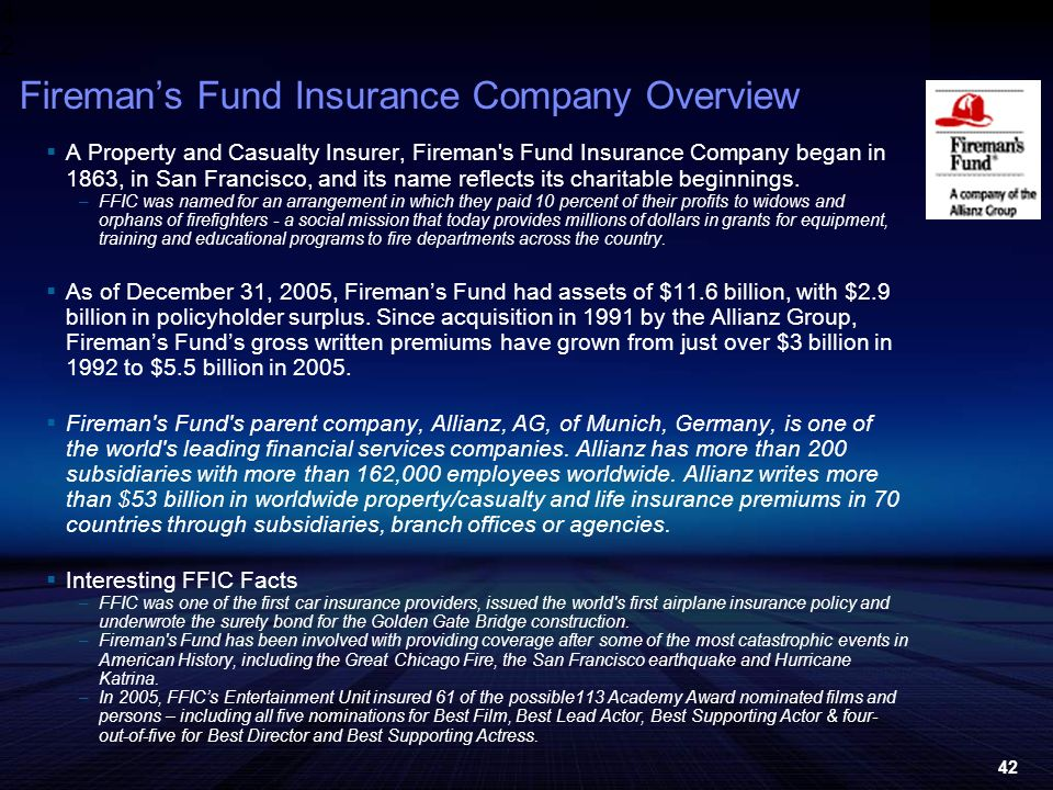 4242 Firemans Fund Insurance Company Overview A Property and Casualty Insurer, Fireman s Fund Insurance Company began in 1863, in San Francisco, and its name reflects its charitable beginnings.