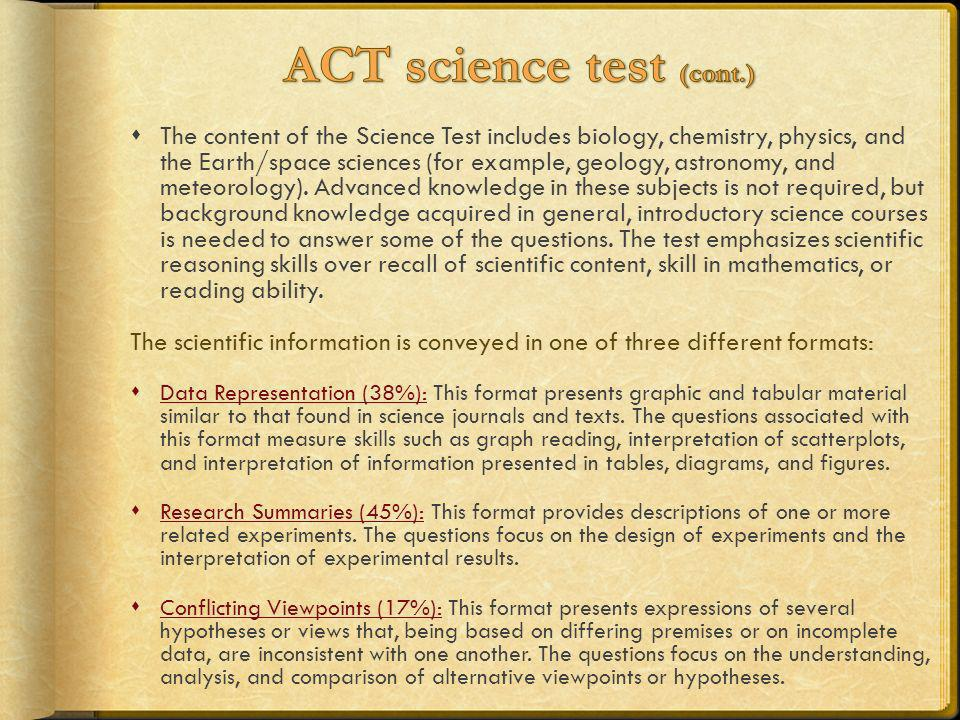 The content of the Science Test includes biology, chemistry, physics, and the Earth/space sciences (for example, geology, astronomy, and meteorology).