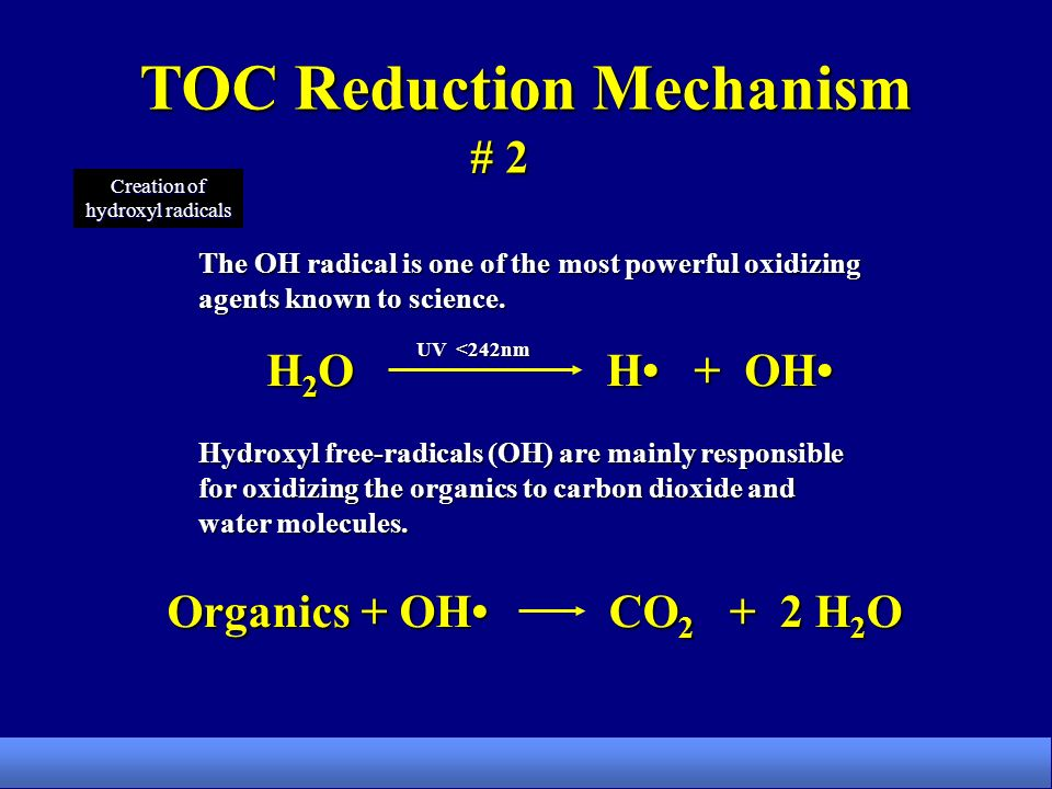 TOC Reduction Mechanism The OH radical is one of the most powerful oxidizing agents known to science.