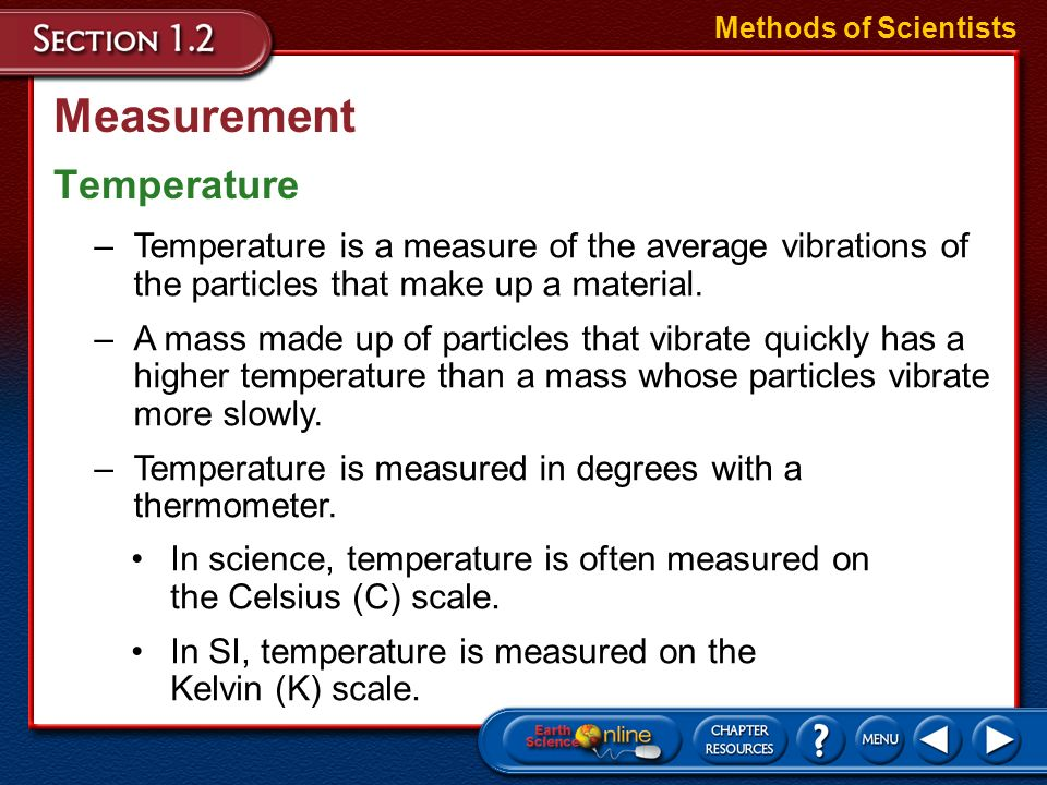 Measurement Density Methods of Scientists –Density is a measure of the amount of matter that occupies a given space. –Density is calculated by dividin