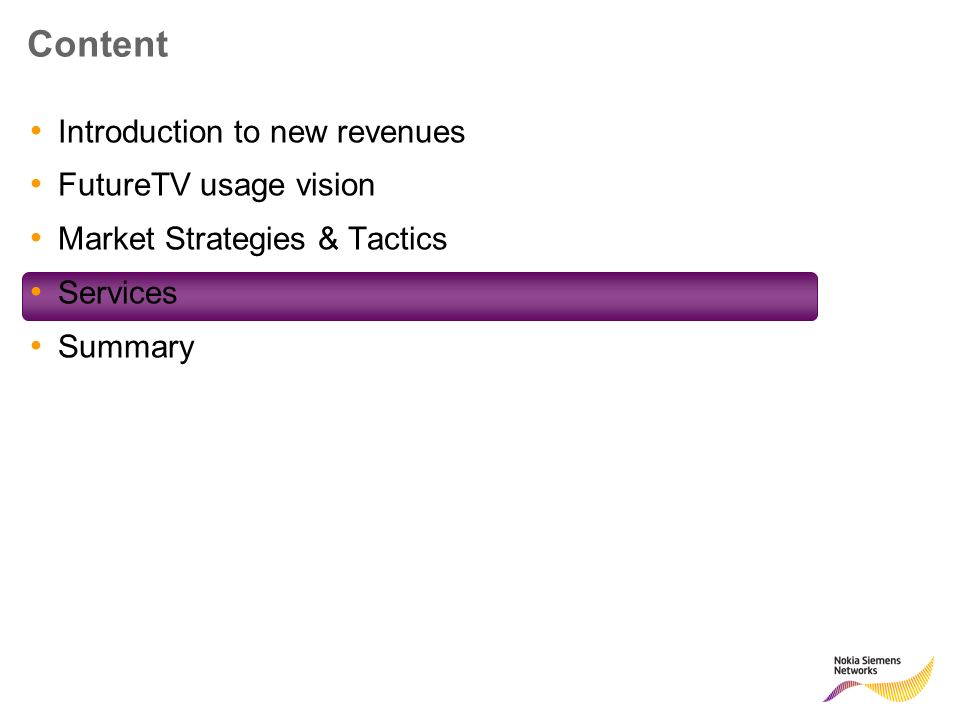 Content Introduction to new revenues FutureTV usage vision Market Strategies & Tactics Services Summary