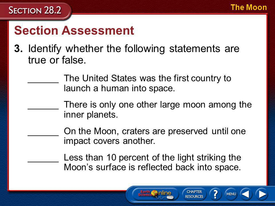 Section Assessment The Moon 2.Briefly explain the impact theory.