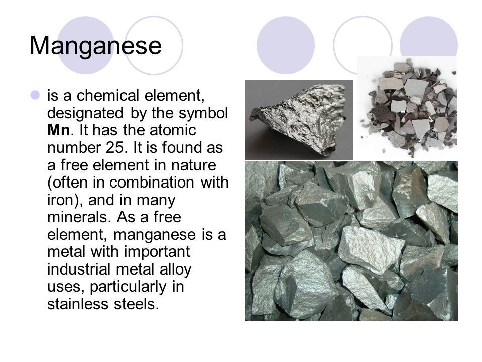Manganese is a chemical element, designated by the symbol Mn.