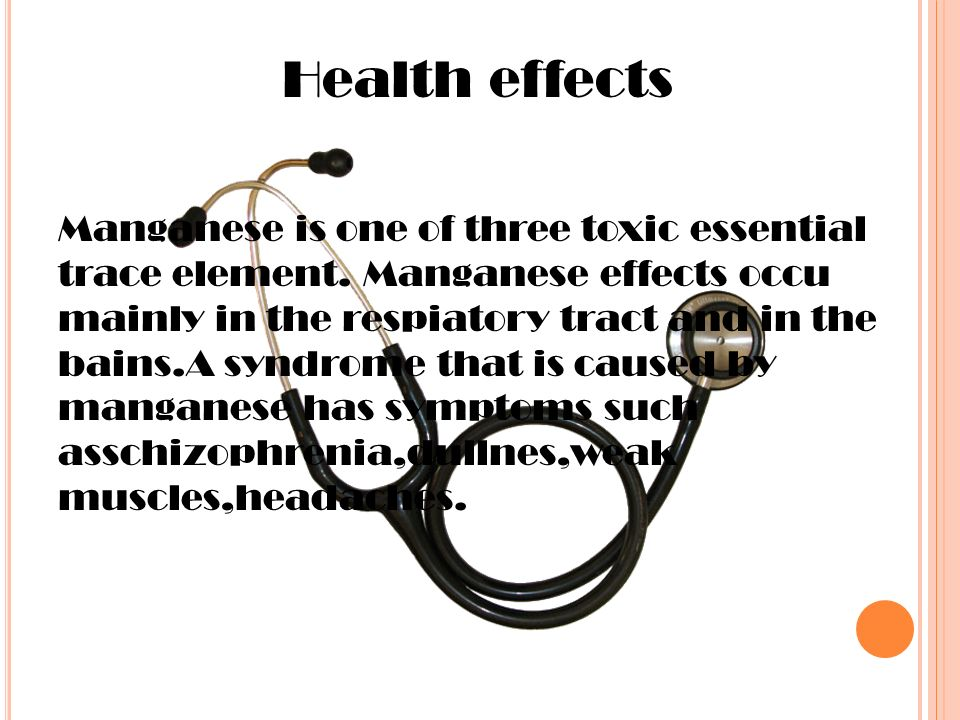 Health effects Manganese is one of three toxic essential trace element.