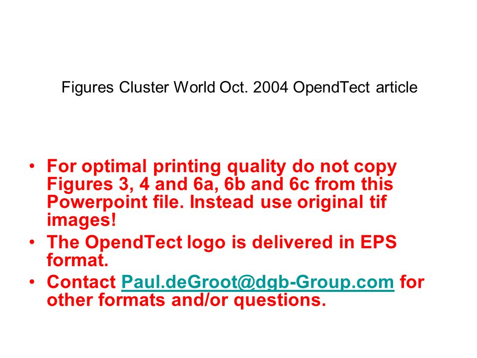 Figures Cluster World Oct. 2004 OpendTect article For optimal printing quality do not copy Figures 3, 4 and 6a, 6b and 6c from this Powerpoint file. I
