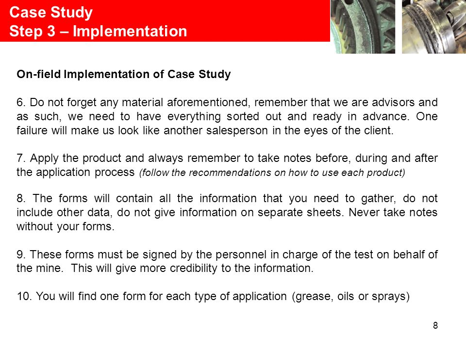 8 Case Study Step 3 – Implementation On-field Implementation of Case Study 6. Do not forget any material aforementioned, remember that we are advisors