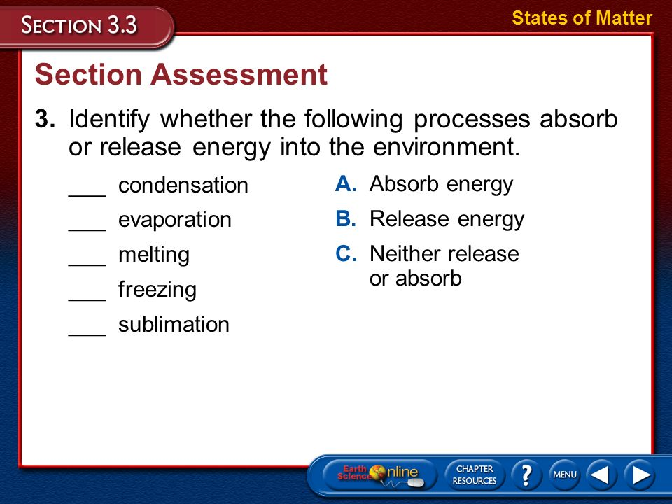Section Assessment 2.What are two examples of matter in the plasma state that you have seen? States of Matter
