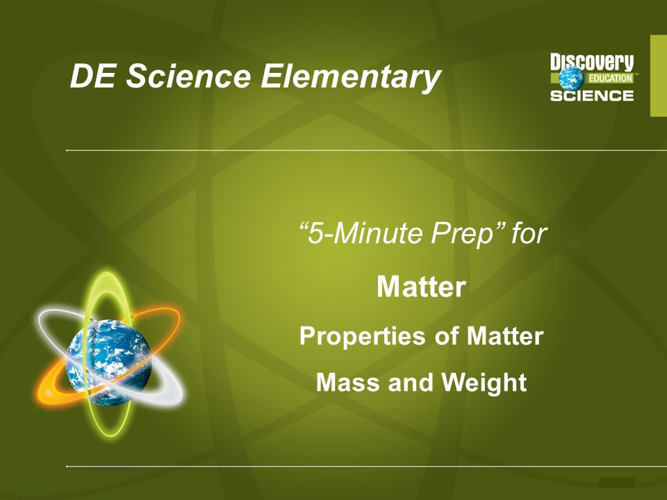 DE Science Elementary 5-Minute Prep for Matter Properties of Matter Mass and Weight