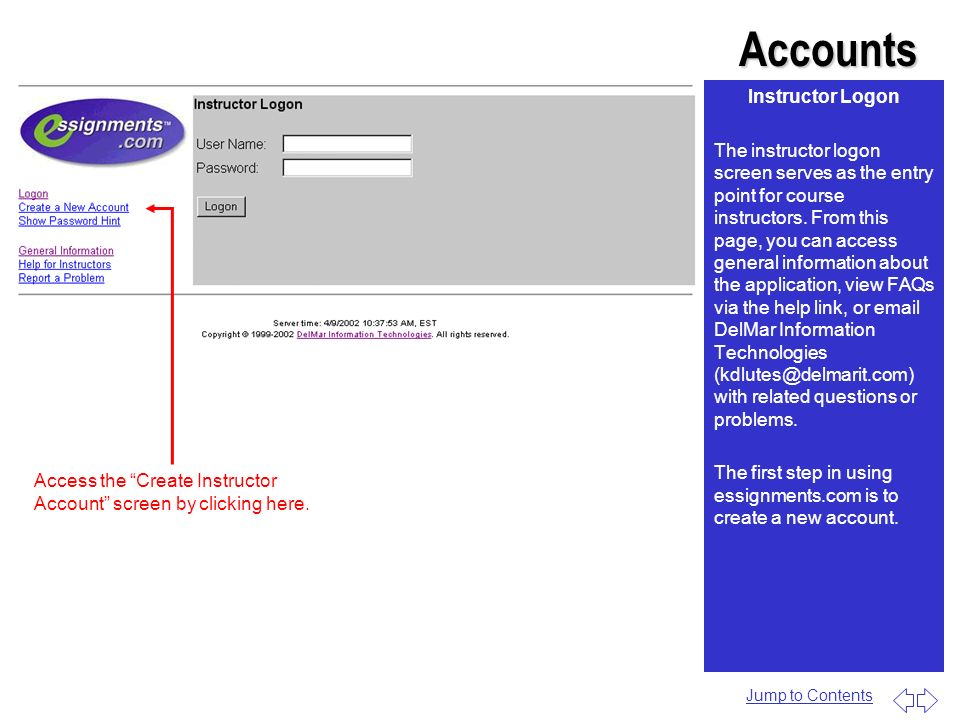 Accounts Instructor Logon The instructor logon screen serves as the entry point for course instructors. From this page, you can access general informa
