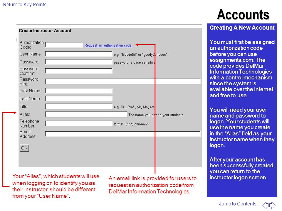 Accounts Creating A New Account You must first be assigned an authorization code before you can use essignments.com. The code provides DelMar Informat