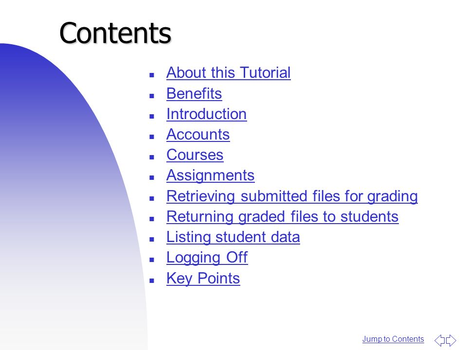 Jump to ContentsContents n About this Tutorial About this Tutorial n Benefits Benefits n Introduction Introduction n Accounts Accounts n Courses Cours