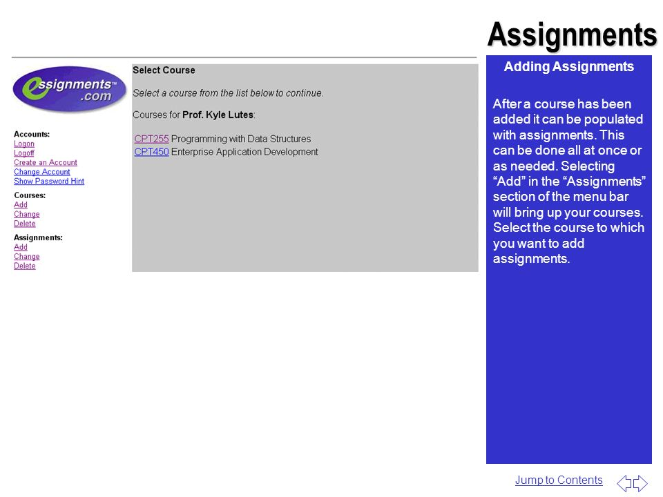 Assignments Adding Assignments After a course has been added it can be populated with assignments. This can be done all at once or as needed. Selectin