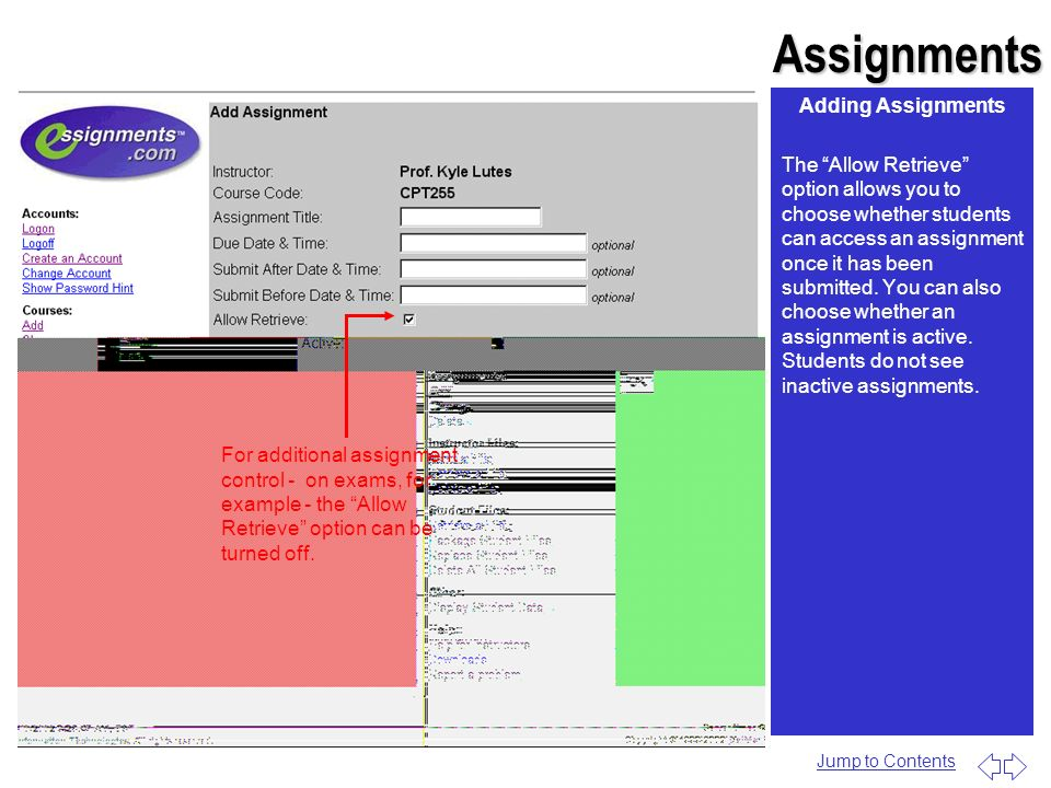 Assignments Adding Assignments The Allow Retrieve option allows you to choose whether students can access an assignment once it has been submitted. Yo