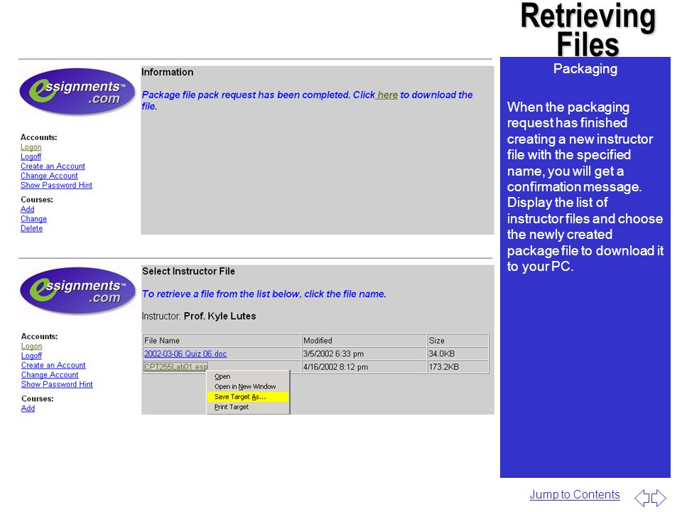 Retrieving Files Packaging When the packaging request has finished creating a new instructor file with the specified name, you will get a confirmation