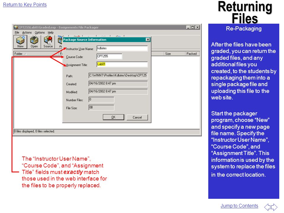 Returning Files Re-Packaging After the files have been graded, you can return the graded files, and any additional files you created, to the students by repackaging them into a single package file and uploading this file to the web site.