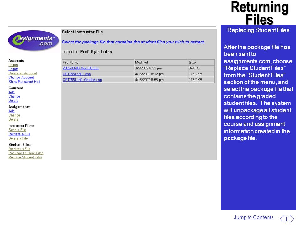 Returning Files Replacing Student Files After the package file has been sent to essignments.com, choose Replace Student Files from the Student Files s