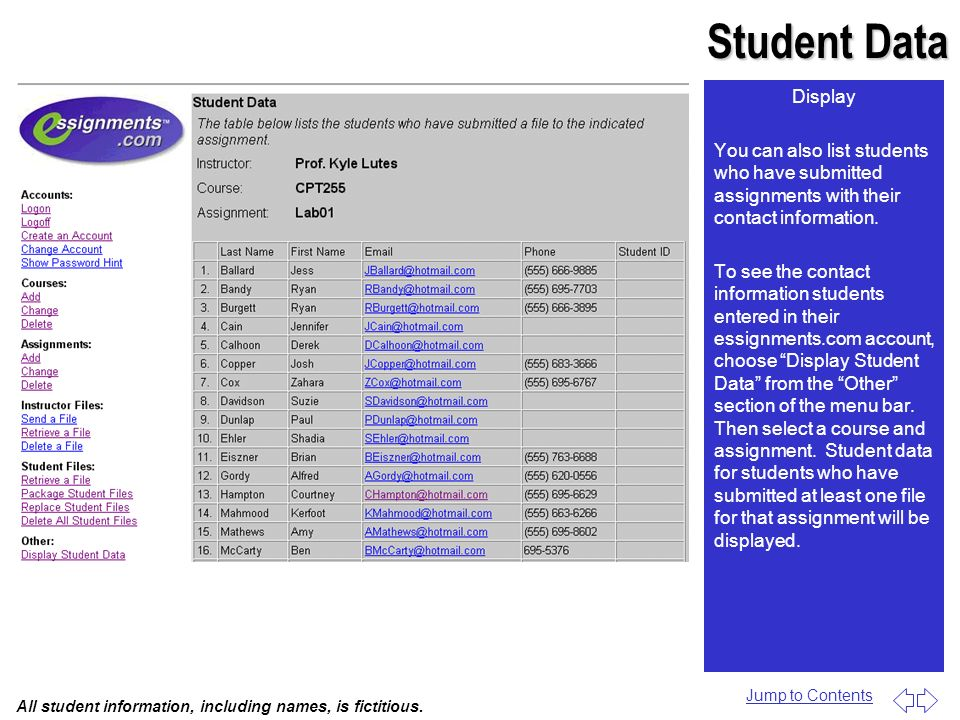 StudentData Student Data Display You can also list students who have submitted assignments with their contact information. To see the contact informat