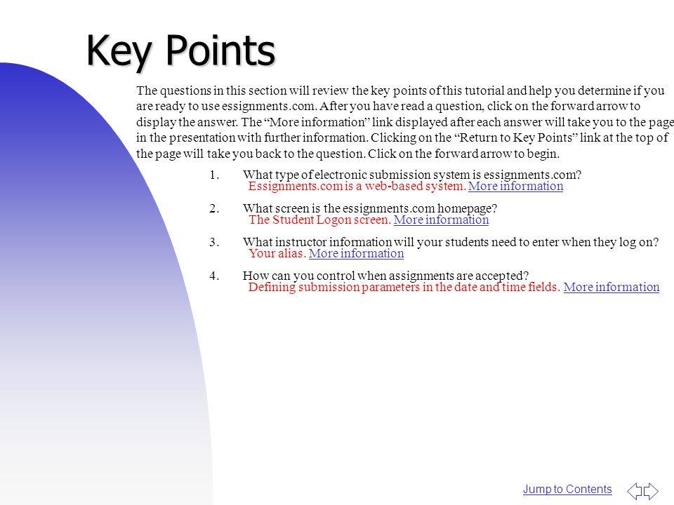 Jump to Contents Key Points The questions in this section will review the key points of this tutorial and help you determine if you are ready to use essignments.com.