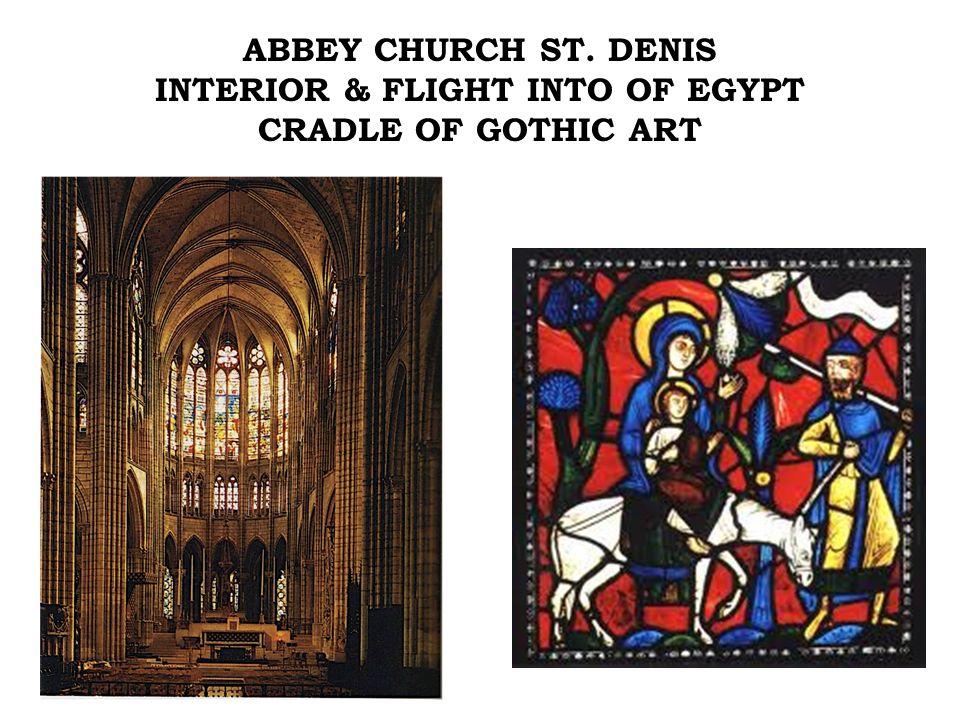 ABBEY CHURCH ST. DENIS INTERIOR & FLIGHT INTO OF EGYPT CRADLE OF GOTHIC ART