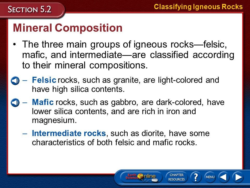 Classifying Igneous Rocks Igneous rocks are broadly classified as intrusive or extrusive. Classifying Igneous Rocks Igneous rocks are further classifi