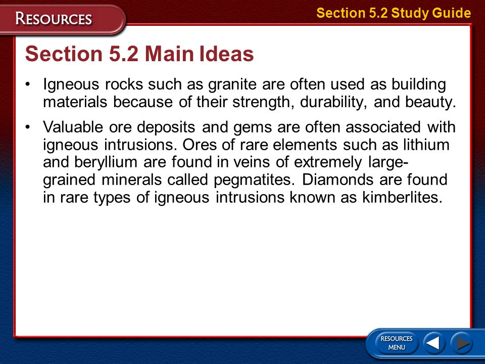 Section 5.2 Main Ideas Igneous rocks are classified as felsic, mafic, intermediate, and ultramafic, depending upon their mineral compositions. Felsic